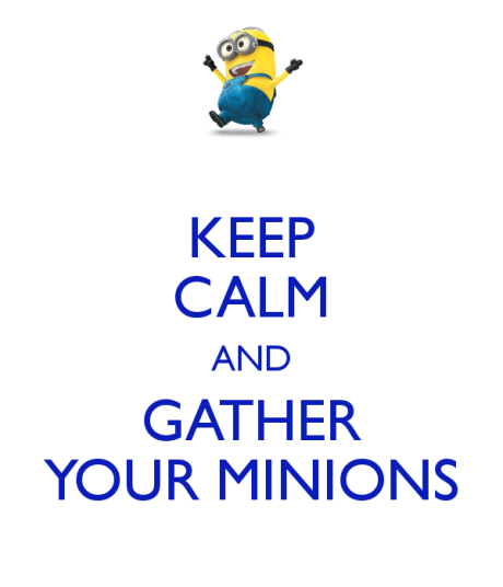 keep-calm-and-gather-your-minions